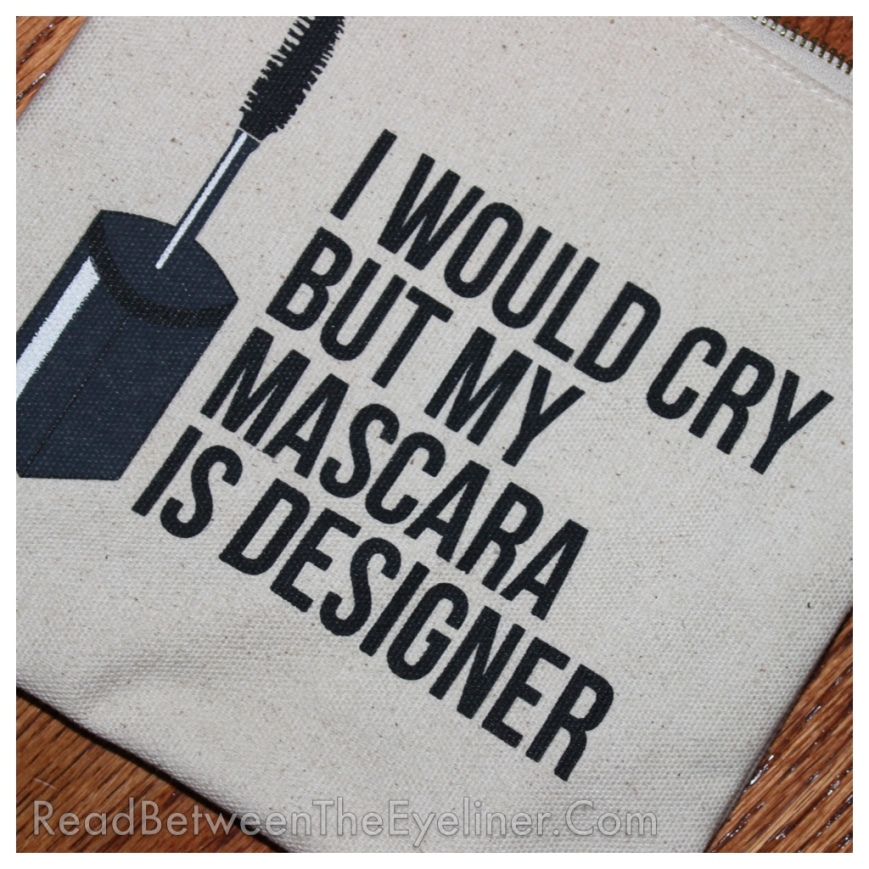 makeup to breakups bag I would cry but my mascara is designer